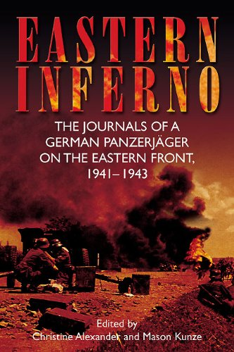 Eastern Inferno: The Journals of a German Panzerjäger on the Eastern Front, 1941–43 (English Edition)