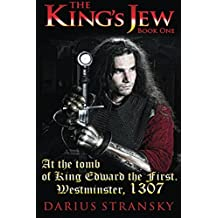 The King's Jew: Book One. At the tomb of King Edward the First. Westminster, 1307