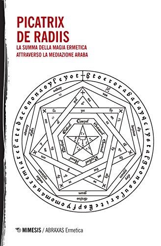Picatrix-De Radiis. La summa della magia ermetica attraverso la mediazione araba