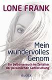 Mein wundervolles Genom: Ein Selbstversuch im Zeitalter der persönlichen Genforschung