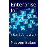 Enterprise IoT: A Definitive Handbook (English Edition)
