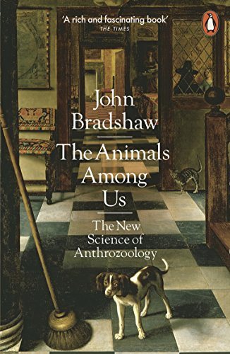 The Animals Among Us: The New Science of Anthrozoology (English Edition)