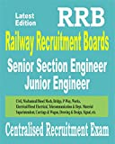 RRB: Senior Section/Junior Engineer (Civil, Mechanical, P.Way, Bridge, Works etc. ) Centralised Recruitment Exam Guide 2017