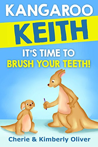 Kangaroo Keith - It's Time To Brush Your Teeth: Delightful Preschool Bedtime Story for ages 3-5. (English Edition) Kangaroos Ruby