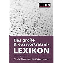 Duden - Das große Kreuzworträtsel-Lexikon: Mit mehr als 230000 Fragen und Antworten (Duden Rätselbücher)