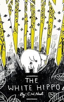 The White Hippo by [Nicol, C.W.]