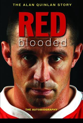 Red Blooded: The Alan Quinlan Autobiography