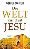 Die Welt zur Zeit Jesu - Werner Dahlheim
