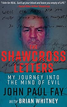 THE SHAWCROSS LETTERS: My Journey Into The Mind Of Evil (English Edition) di [Fay, John Paul, Whitney, Brian]