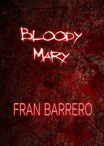11 Relatos de terror y violencia: Bloody Mary por Fran Barrero