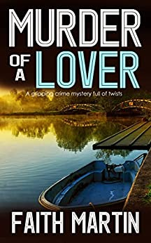 MURDER OF A LOVER a gripping crime mystery full of twists by [MARTIN, FAITH]