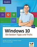 Windows 10: Die besten Tipps und Tricks. Auf die Schnelle alles finden in Windows 10. Das große Handbuch für Einsteiger und Umsteiger.