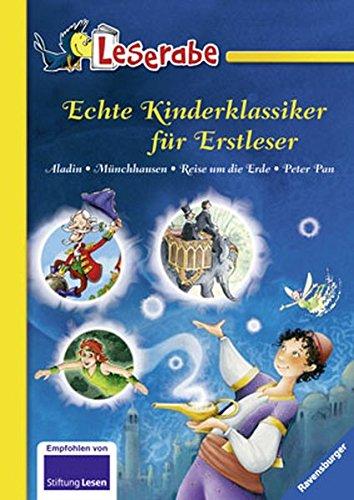 Echte Kinderklassiker für Erstleser, Band 2: Aladin - Münchhausen - Reise um die Erde - Peter Pan (Leserabe - Sonderausgaben)