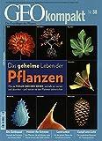 GEO kompakt Nr. 38/2014: Das geheime Leben der Pflanzen