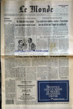 MONDE (LE) [No 13517] du 14/07/1988 - M. DUKAKIS FERA EQUIPE AVEC UN CONSERVATEUR TEXAN - LES CENTRISTES VEULENT TESTER L'OUVERTURE LORS DU DEBAT SUR L'IMPOT DE SOLIDARITE PAR GUY HERZLICH - ESCALADE EN ARMENIE - LA FRANCE, PROMESSE D'UNE EUROPE DE LA DEFENSE PAR JACQUES ISNARD - SUR UNE PISTE PALESTINIENNE PAR FRANCOISE CHIPAUX ET THEODORE MARANGOS - L'ORGANISATION DE L'ELYSEE - REBONDISSEMENT DE L'AFFAIRE MICHEL DROIT - CHRONIQUE DE 1789.
