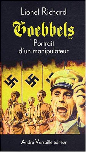 Goebbels : Portrait d'un manipulateur par Lionel Richard