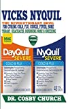 #4: Vicks Nyquil: The Revolutionary Drug for Curing Cold, Flu, Cough Fever, Sore Throat, Headaches Running Nose & Sneezing