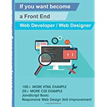 Fronted Web Development/Web Designing, HTML, CSS & JavaScript Basic Tutorial: Become a web Designer (Web Design Basic)
