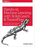 #3: Hands-On Machine Learning with Scikit-Learn and TensorFlow: Concepts, Tools, and Techniques to Build Intelligent Systems