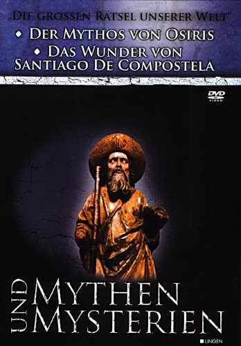 Mythen und Mysterien 5: Der Mythos von Osiris/Das Wunder von Santiago