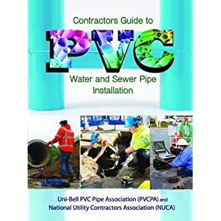 Contractor's Guide to PVC Water and Sewer Pipe Installation