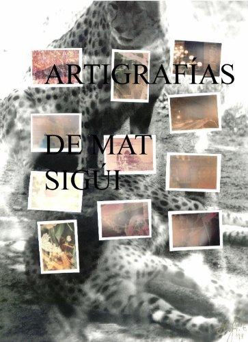 ARTIGRAFÍAS REALIZADAS POR MAT SIGÜI (ARTIGRAFÍAS DE MAT SIGÜI nº 2)
