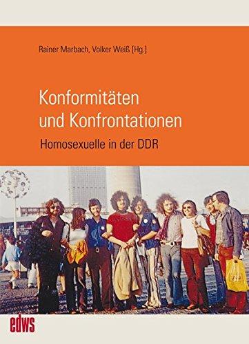 Konformitäten und Konfrontationen: Homosexuelle in der DDR (Geschichte der Homosexuellen in Deutschland nach 1945)