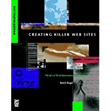 Creating Killer Web Sites: The Art of Third-Generation Site Design by David Siegel