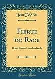 Fierte de Race: Grand Roman Canadien Inédit (Classic Reprint)