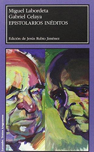 Epistolarios inéditos : Miguel Labordeta-Gabriel Celaya por Gabriel Celaya