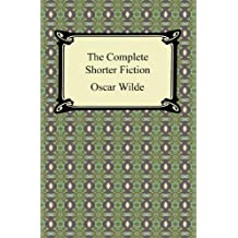 The Complete Shorter Fiction [with Biographical Introduction]