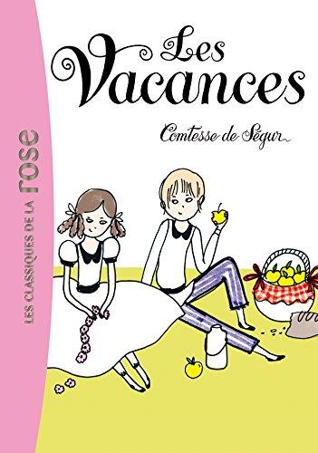 La Comtesse de Ségur 03 - Les vacances (Les Classiques de la Rose) por Comtesse de Ségur