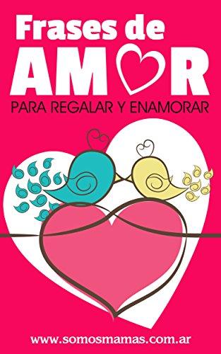 bc284dca32f Frases de Amor: Para regalar y enamorar (Colección Enamorar nº 1) de [