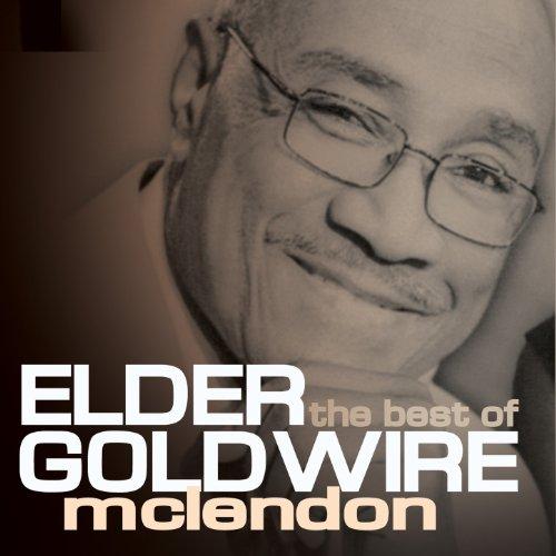 The Best Of Elder Goldwire McLendon