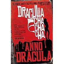 Anno Dracula - Dracula Cha Cha Cha by Kim Newman (2012-10-26)
