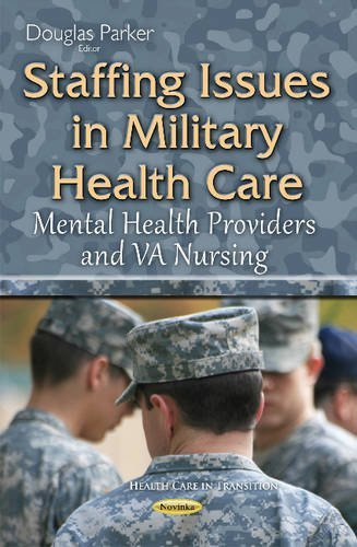 Staffing Issues in Military Health Care (Health Care Intransition) by Douglas Parker (2015-08-01)