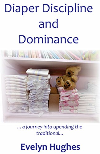 diaper-discipline-and-dominance-a-journey-into-upending-the-traditional-