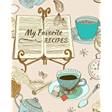 My Favorite Recipes: Blank Recipe Book