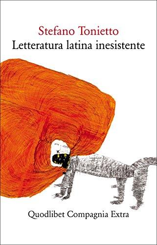 Letteratura latina inesistente. Un'altra letteratura latina che «non» avete studiato a scuola
