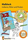 Malblock - Indianer, Ritter und Piraten (Malblöcke, Band 601) -