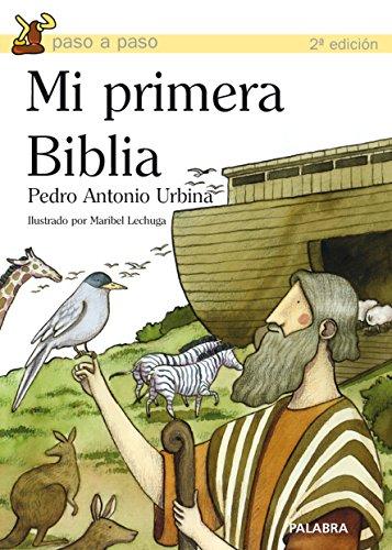 Mi primera Biblia por Pedro Antonio Urbina
