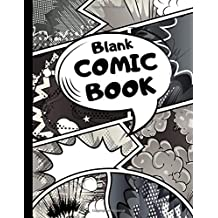 Blank Comic Book: Draw Your Own Comics | 100 Variety Comic Strip Pages | Art and Drawing for Kids | Black
