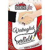 Vertraglich verliebt: Shanghai Love Affairs 1 / Liebesroman (German Edition)