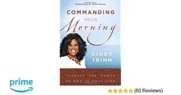 Commanding Your Morning: Amazon co uk: Cindy Trimm: 8601420461550: Books