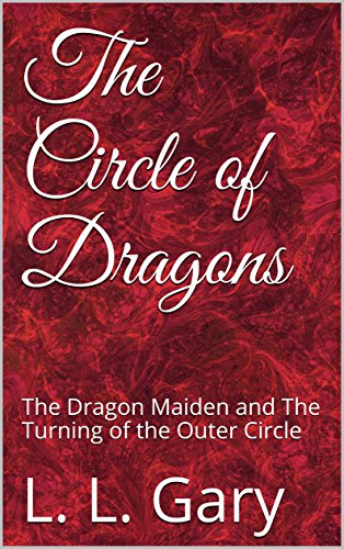 The Circle of Dragons: The Dragon Maiden and The Turning of the