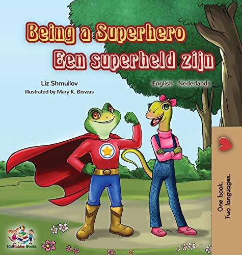 Being a Superhero Een superheld zijn: English Dutch Bilingual Book (Englis Dutch Bilingual Collection)