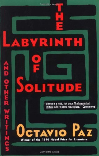 The Labyrinth of Solitude ; the Other Mexico ; Return to the Labyrinth of Solitude ; Mexico and the United States ; the Philanthropic Ogre by Paz, Octavio (January 12, 1994) Paperback