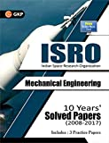 ISRO Mechanical Engineering - 10 Years' Solved Papers (2008-2017)