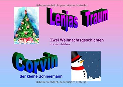 Lenjas Traum / Corvin, der kleine Schneemann