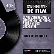 Un cheval pour deux (Original Motion Picture Soundtrack, Mono Version)